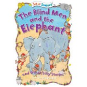 The Blind Men and the Elephant and Other Silly Stories