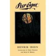 Peer Gynt: The Complete Text by Henrik Ibsen