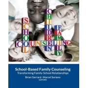 School-Based Family Counseling by Brian Gerrard