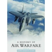 A History of Air Warfare by John Andreas Olsen