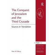 The Conquest of Jerusalem and the Third Crusade by Professor Peter W. Edbury