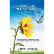 The Art of Self Transformation: A Guide to Awakening