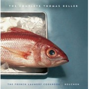 The Complete Keller: WITH French Laundry Cookbook AND Bouchon by Thomas Keller