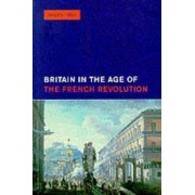 Britain in the Age of the French Revolution by Jennifer Mori