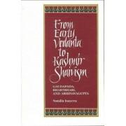 From Early Vedanta to Kashmir Shaivism by Natalia Isayeva