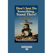 Don't Just Do Something, Stand There! by Marvin Weisbord