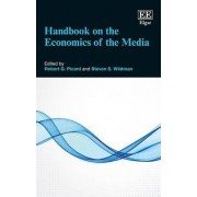 Handbook on the Economics of the Media by Robert G. Picard