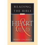 Reading the Bible with Heart & Mind by Tremper Longman