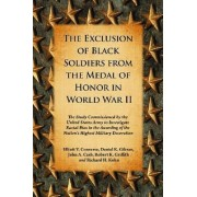 The Exclusion of Black Soldiers from the Medal of Honor in World War II by Elliott V. Converse