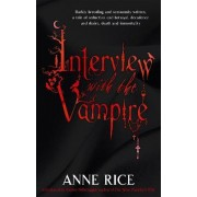 Interview With The Vampire by Anne Rice