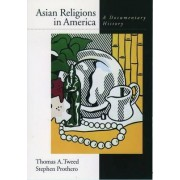 Asian Religions in America by Thomas A. Tweed