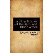 A Little Brother of the Rich, and Other Verses by Edward Sandford Martin