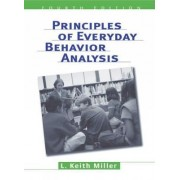 Principles of Everyday Behavior Analysis by L. Keith Miller