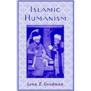 Islamic Humanism by Lenn E. Goodman