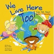 We Live Here Too by Nancy Loewen