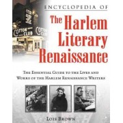 Encyclopedia of the Harlem Literary Renaissance by Lois Brown