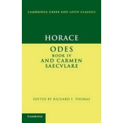 Horace: Odes IV and Carmen Saeculare by Horace