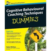 Cognitive Behavioural Coaching Techniques For Dummies by Helen Whitten