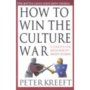 How to Win the Culture War by Peter Kreeft