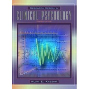 Research Design in Clinical Psychology by Alan E. Kazdin