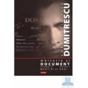 Marturie si document vol.II partea I+II+III - Constantin Ticu Dumitrecu