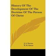 History of the Development of the Doctrine of the Person of Christ by J A Dorner