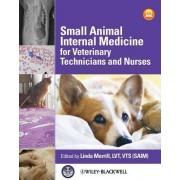 Small Animal Internal Medicine for Veterinary Technicians and Nurses by Linda Merrill