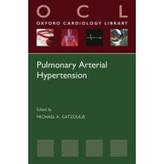 Pulmonary Arterial Hypertension by Michael A. Gatzoulis