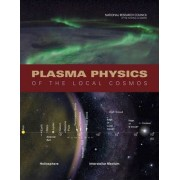 Plasma Physics of the Local Cosmos by Committee on Solar and Space Physics
