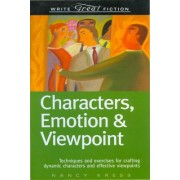 Characters, Emotions and Viewpoint by Nancy Kress