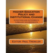 Higher Education Policy and Institutional Change by Prof Paul Richard Trowler
