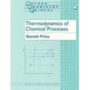 Thermodynamics of Chemical Processes by Gareth J. Price