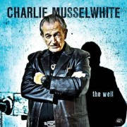 Charlie Musselwhite - The Well (0014551493921) (1 CD)