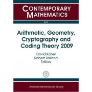 Arithmetic, Geometry, Cryptography and Coding Theory 2009 by David Kohel