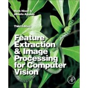 Feature Extraction & Image Processing for Computer Vision by Mark Nixon