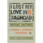 I Lost My Love in Baghdad by Michael Hastings