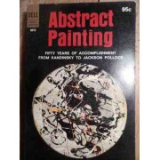 Abstarct Painting Fifty Years Of Accomplishment From Kandinsky To Jacksom Pollock - Colectiv