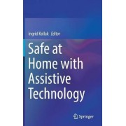 Safe at Home with Assistive Technology by Ingrid Kollak