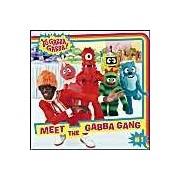 Meet The Gabba Gang (Yo Gabba Gabb!, Bk. 1)