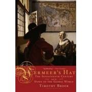 Vermeer's Hat by Associate Professor of History Timothy Brook