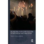 Islam and Popular Culture in Indonesia and Malaysia by Andrew N. Weintraub