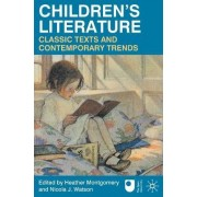 Children's Literature: Classic Texts and Contemporary Trends by Heather Montgomery