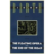 Floating Opera / the End of the Road by John Barth