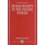 Human Rights in the Private Sphere by Andrew Clapham
