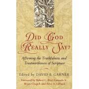 Did God Really Say? by David B Garner