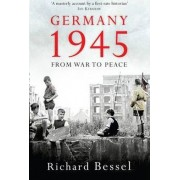 Germany 1945 by Richard Bessel