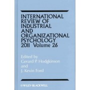 International Review of Industrial and Organizational Psychology 2011 by Gerard P. Hodgkinson