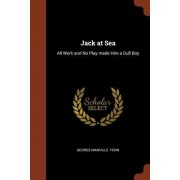 Jack at Sea: All Work and No Play Made Him a Dull Boy
