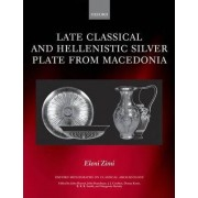 Late Classical and Hellenistic Silver Plate from Macedonia by Eleni Zimi