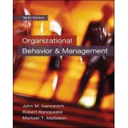 Organizational Behavior and Management by John M. Ivancevich